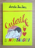 Anticariat: Aureliu Ioan Tonea - Culorile nostalgiei