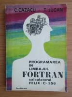 Anticariat: C. Cazacu - Programarea in limbajul Fortran