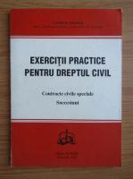 Camelia Toader - Exercitii practice pentru dreptul civil. Contracte civile speciale. Succesiuni