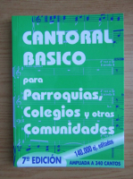 Anticariat: Cantoral basico para parroquias, colegios y otras comunidades