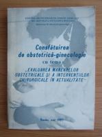 Anticariat: Consfatuirea de obstetrica-ginecologie cu tema Evaluarea manevrelor obstetricale si a interventiilor chirurgicale in actualitate