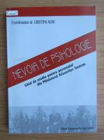 Anticariat: Cristina Albu - Nevoia de psihologie. Ghid de studiu pentru personalul din Ministerul Afacerilor Interne