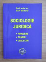 Dan Banciu - Sociologie juridica