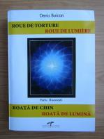 Anticariat: Denis Buican - Roata de chin. Roata de lumina (editie bilingva)