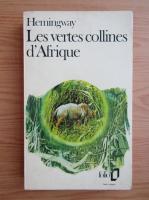 Anticariat: Ernest Hemingway - Les vertes collines d'Afrique