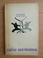 Eusebiu Camilar - Cartile sagetatorului