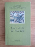 Gabriel Garcia Marquez - Cien anos de soledad