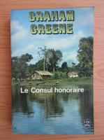 Anticariat: Graham Greene - Le consul honoraire