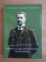 Anticariat: Ion Constantin - Ioan Pelivan, parinte al Miscarii Nationale din Basarabia
