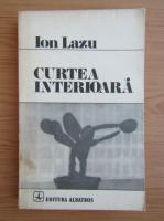 Anticariat: Ion Lazu - Curtea interioara
