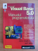 Anticariat: John Clark Craig - Microsoft Visual Basic 5.0. Manualul programatorului