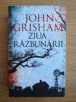 John Grisham - Ziua razbunarii