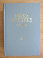 Karl Marx, Friedrich Engels - Opere (volumul 28)