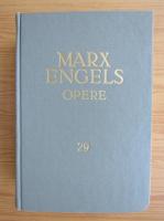 Karl Marx, Friedrich Engels - Opere (volumul 29)