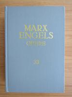 Karl Marx, Friedrich Engels - Opere (volumul 33)