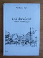 Anticariat: Karlheinz Roth - Eine kleine Stadt