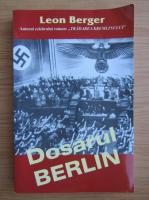 Anticariat: Leon Berger - Dosarul Berlin