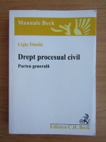 Anticariat: Ligia Danila - Drept procesual civil. Partea generala