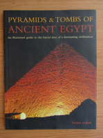 Anticariat: Lorna Oakes - Pyramids and tombs of Ancient Egypt