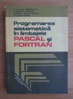 Anticariat: Luca Dan Serbanati - Programarea sistematica in limbajele Pascal si Fortran