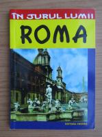 Luigi Armioni - In jurul lumii. Roma