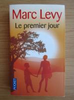 Marc Levy - Le premier jour