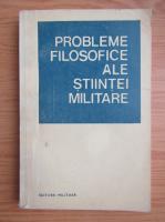 Probleme filosofice ale stiintei militare. Elemente de epistemologie
