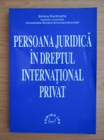 Anticariat: S. Dumitrache - Persoana juridica in dreptul international privat