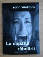Anticariat: Sorin Vanatoru - La capatul rabdarii