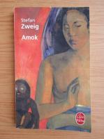 Anticariat: Stefan Zweig - Amok
