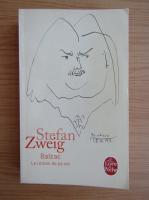 Stefan Zweig - Balzac. Le roman de sa vie
