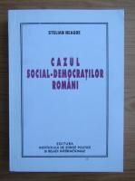 Stelian Neagoe - Cazul social-democratilor romani