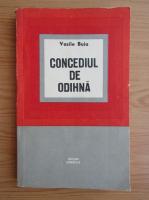 Vasile Buia - Concediu de odihna