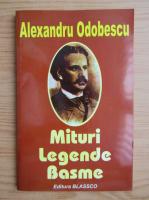 Alexandru Odobescu - Mituri, legende, basme