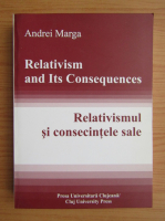 Andrei Marga - Relativismul si consecintele sale