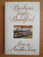Anticariat: Barbara Taylor Bradford - Love in another town