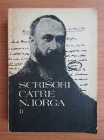 Barbu Theodorescu - Scrisori catre N. Iorga (volumul 2)