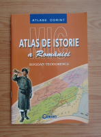 Anticariat: Bogdan Teodorescu - Mic atlas de istorie a Romaniei