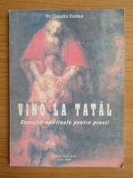Anticariat: Claudiu Dumea - Vino la Tatal