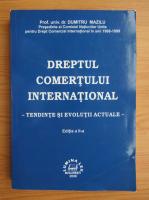 Anticariat: Dumitru Mazilu - Dreptul comertului international