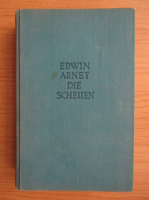 Anticariat: Edwin Arnet - Die scheuen (1935)