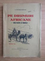 Anticariat: G. Kivaran Razvan - Pe drumuri africane (1932)