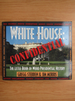 Anticariat: Gregg Stebben - White House Confidential. The little book of weird presidential history