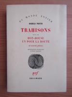 Anticariat: Harold Pinter - Trahisons. Hot-house. Un pout la route