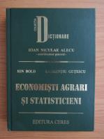 Anticariat: I. Alecu - Economisti agrari si statisticieni