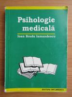Ioan Bradu Iamandescu - Psihologie medicala