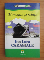 Anticariat: Ion Luca Caragiale - Momente si schite