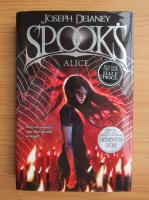 Anticariat: Joseph Delaney - Spooks Alice
