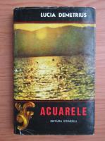 Anticariat: Lucia Demetrius - Acuarele