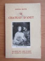 Anticariat: Marcel Mayer - Le Chateau d'Anet